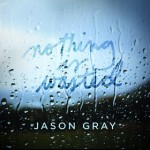 jason-gray-nothing-is-wasted